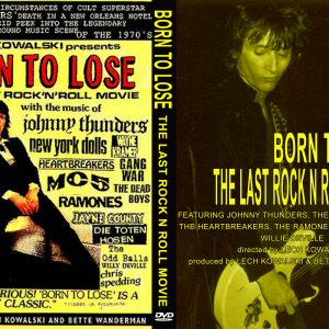 Johnny Thunders - Born To Lose - The Last Rock N Roll Movie